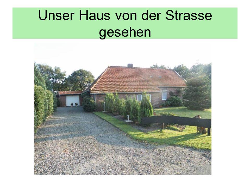 Unser Haus von der Strasse gesehen