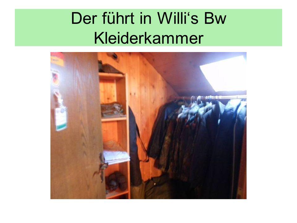 Der führt in Willi's Bw Kleiderkammer