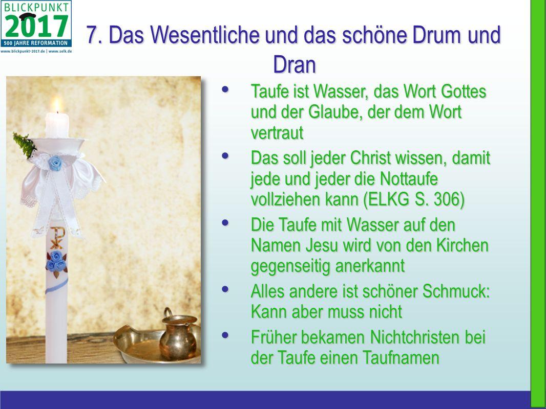 7. Das Wesentliche und das schöne Drum und Dran