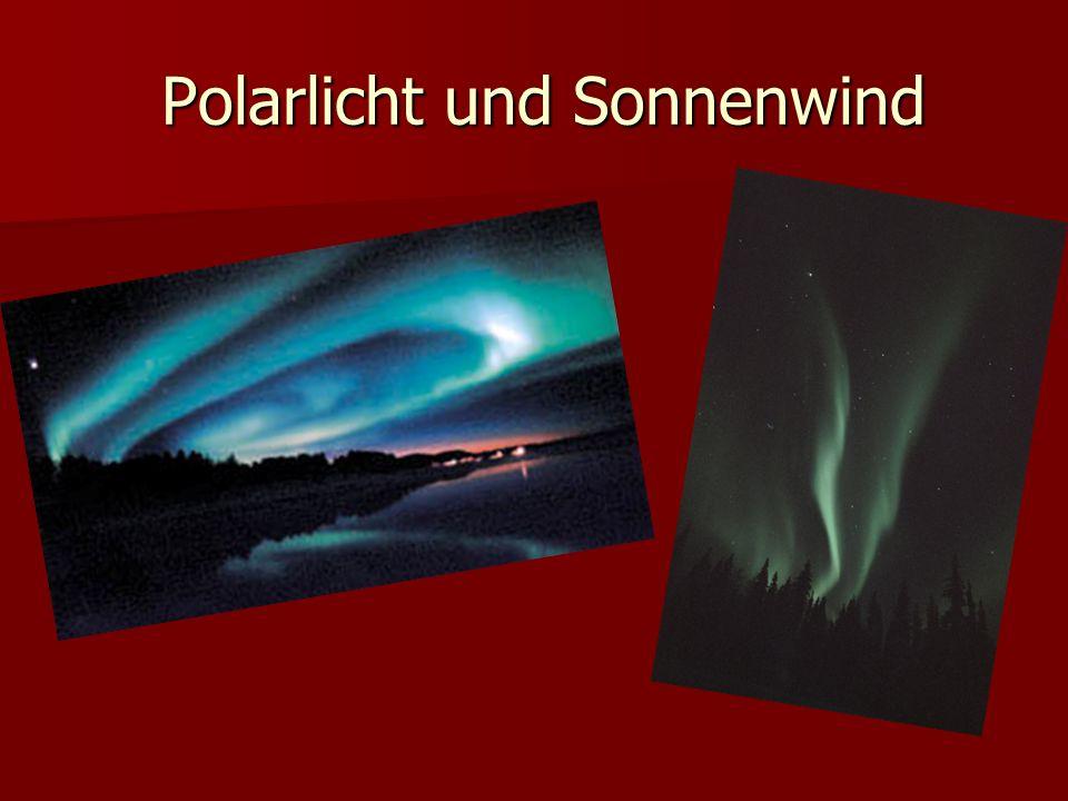 Polarlicht und Sonnenwind