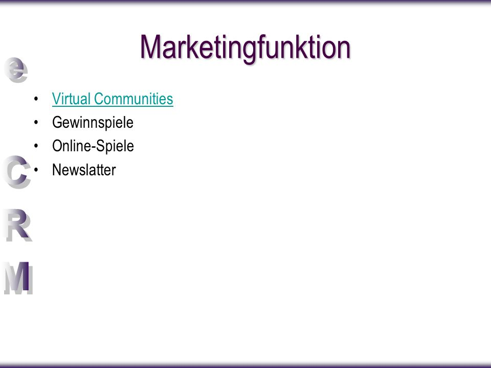 Marketingfunktion Virtual Communities Gewinnspiele Online-Spiele
