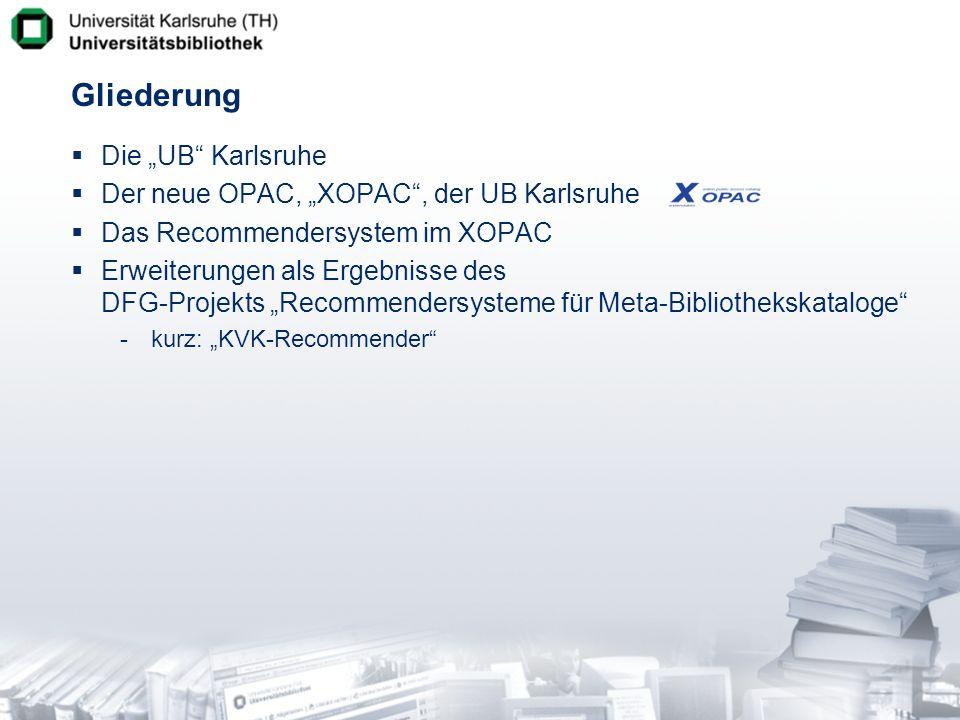 """Gliederung Die """"UB Karlsruhe Der neue OPAC, """"XOPAC , der UB Karlsruhe"""