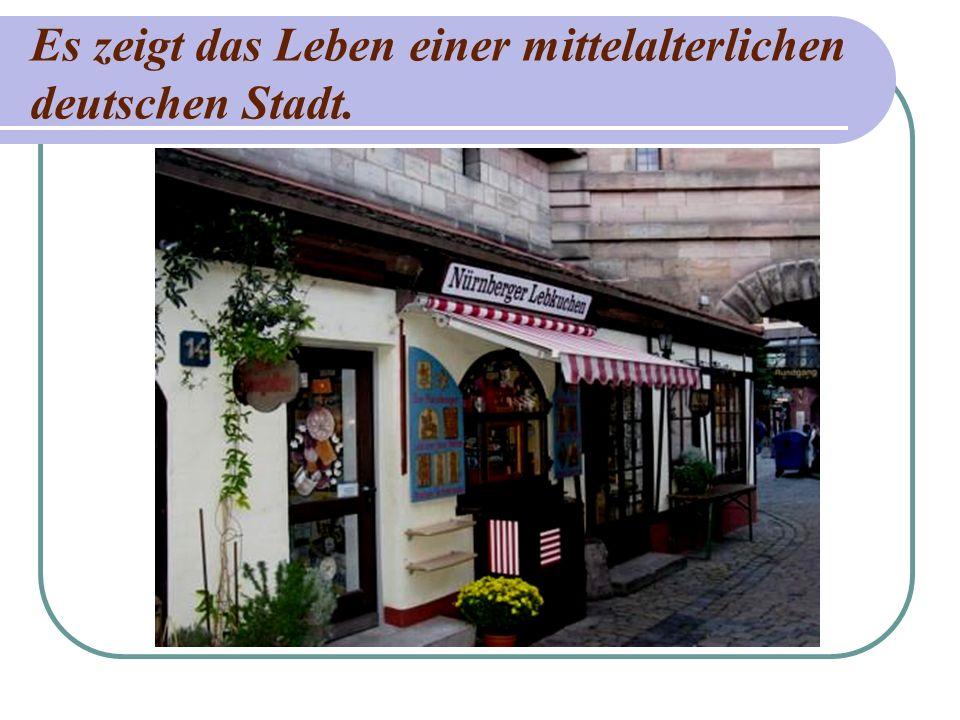 Es zeigt das Leben einer mittelalterlichen deutschen Stadt.