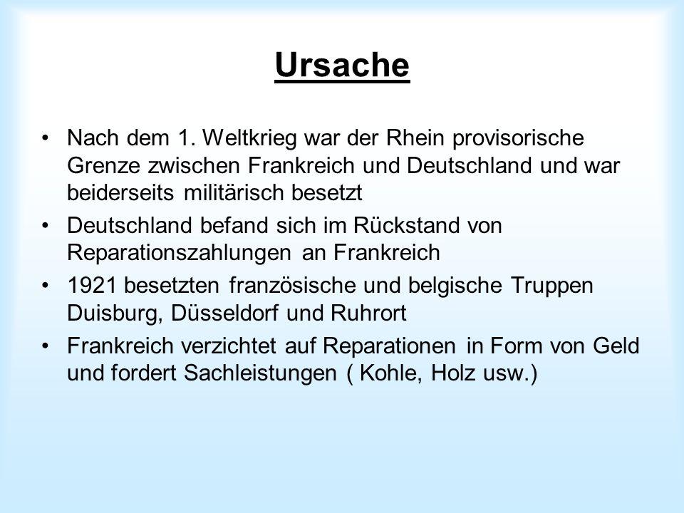 Ursache Nach dem 1. Weltkrieg war der Rhein provisorische Grenze zwischen Frankreich und Deutschland und war beiderseits militärisch besetzt.