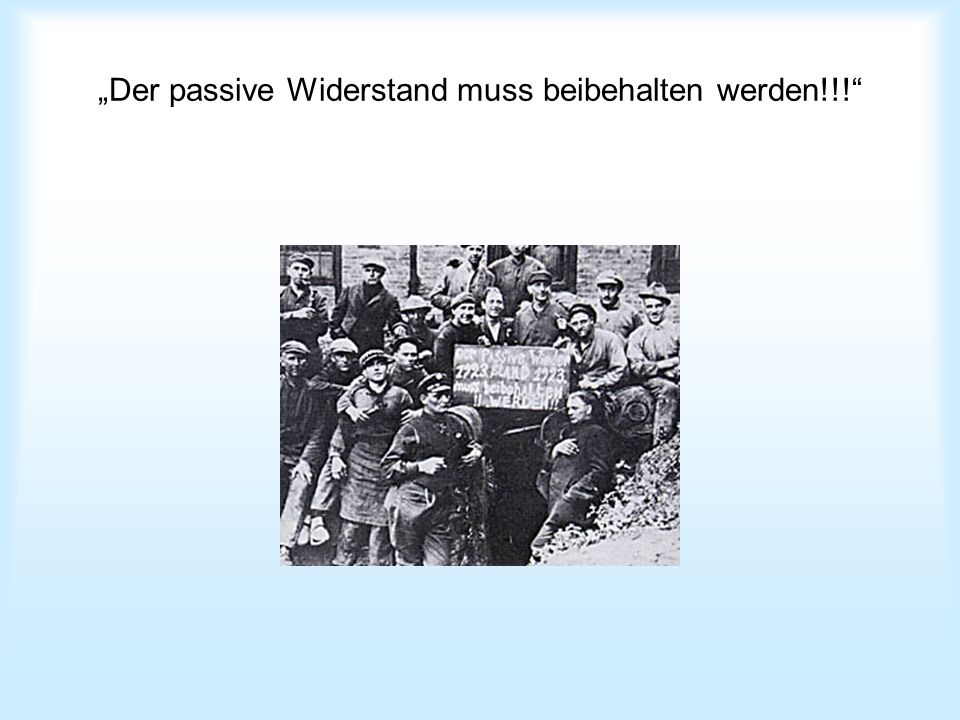"""""""Der passive Widerstand muss beibehalten werden!!!"""