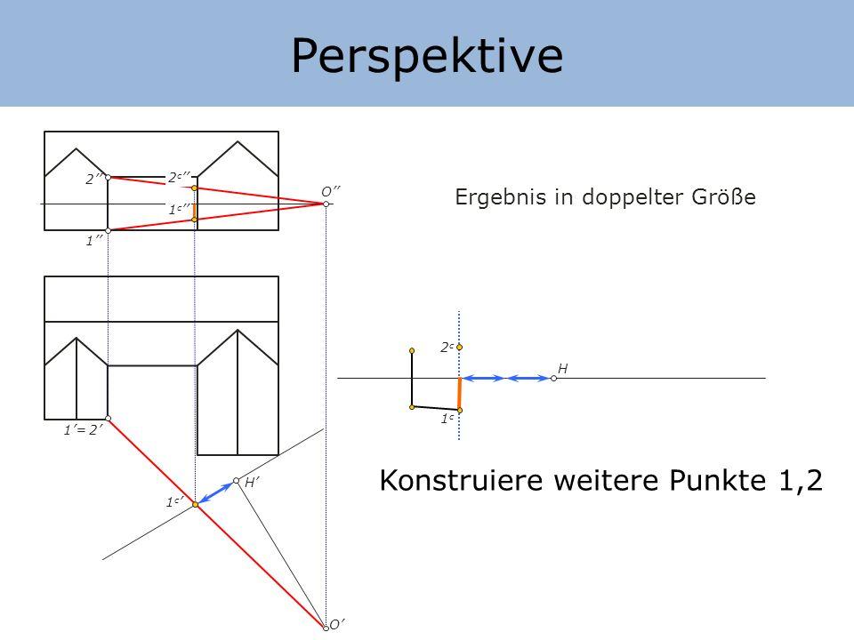 Perspektive Konstruiere weitere Punkte 1,2 Ergebnis in doppelter Größe