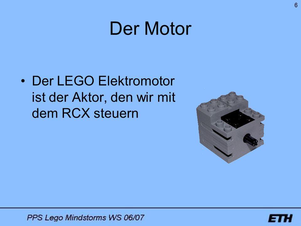 Der Motor Der LEGO Elektromotor ist der Aktor, den wir mit dem RCX steuern