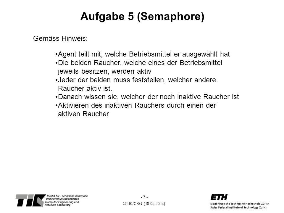 Aufgabe 5 (Semaphore) Gemäss Hinweis: