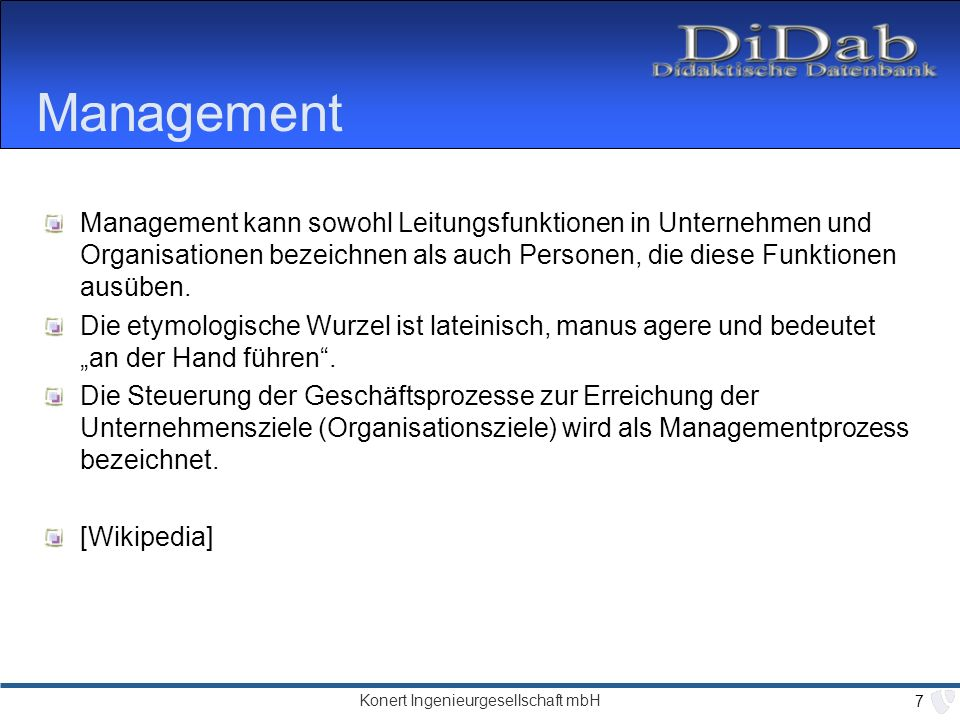 Management Management kann sowohl Leitungsfunktionen in Unternehmen und Organisationen bezeichnen als auch Personen, die diese Funktionen ausüben.