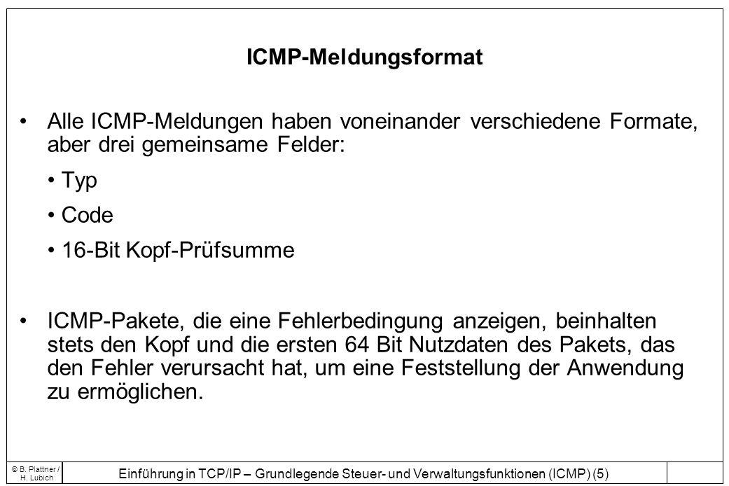 ICMP-Meldungsformat Alle ICMP-Meldungen haben voneinander verschiedene Formate, aber drei gemeinsame Felder: