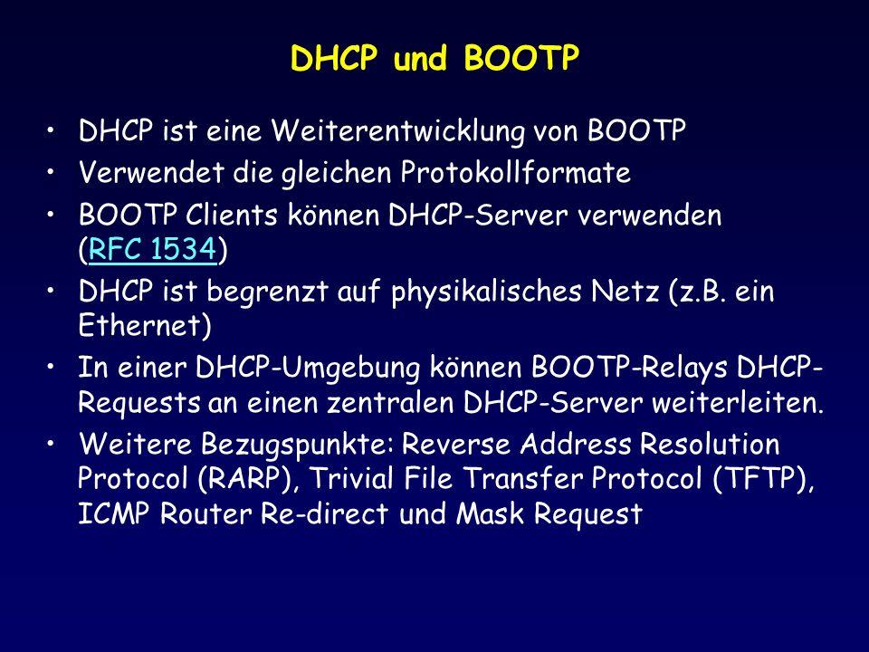 DHCP und BOOTP DHCP ist eine Weiterentwicklung von BOOTP