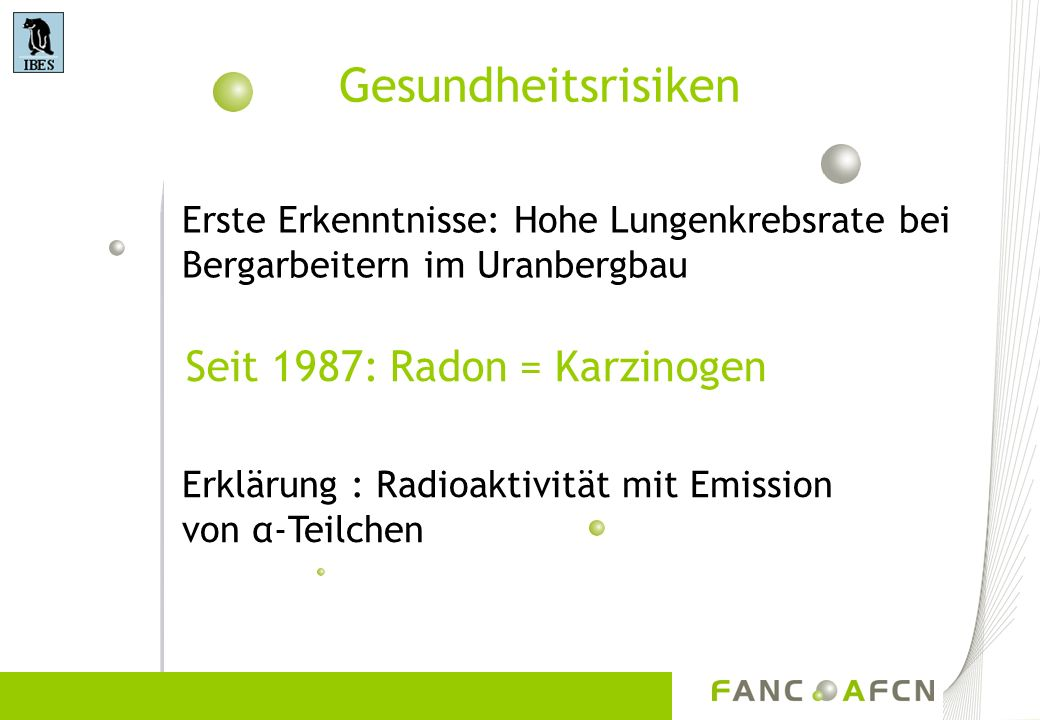 Gesundheitsrisiken Seit 1987: Radon = Karzinogen