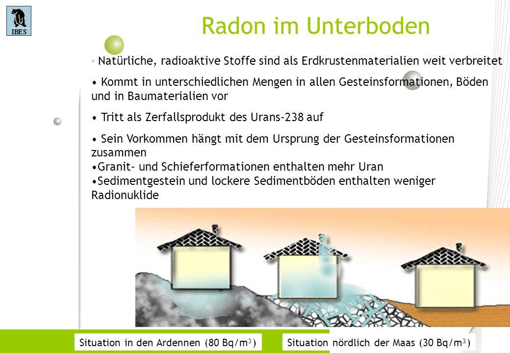 Radon im Unterboden Natürliche, radioaktive Stoffe sind als Erdkrustenmaterialien weit verbreitet.