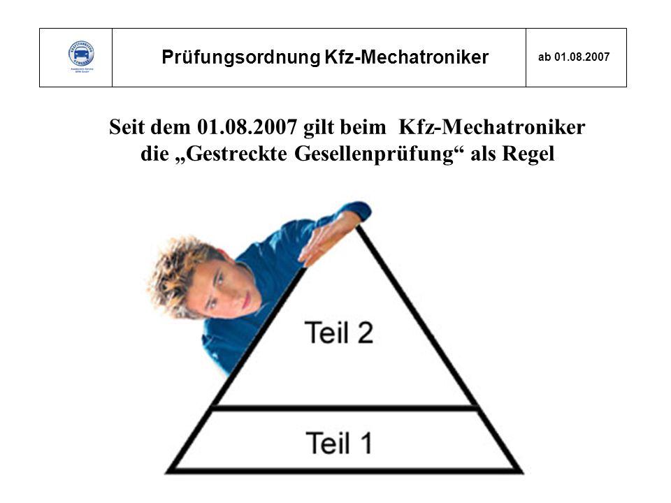 """Seit dem 01.08.2007 gilt beim Kfz-Mechatroniker die """"Gestreckte Gesellenprüfung als Regel"""