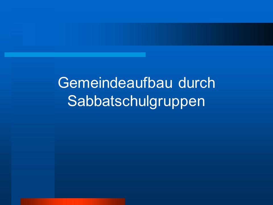 Gemeindeaufbau durch Sabbatschulgruppen