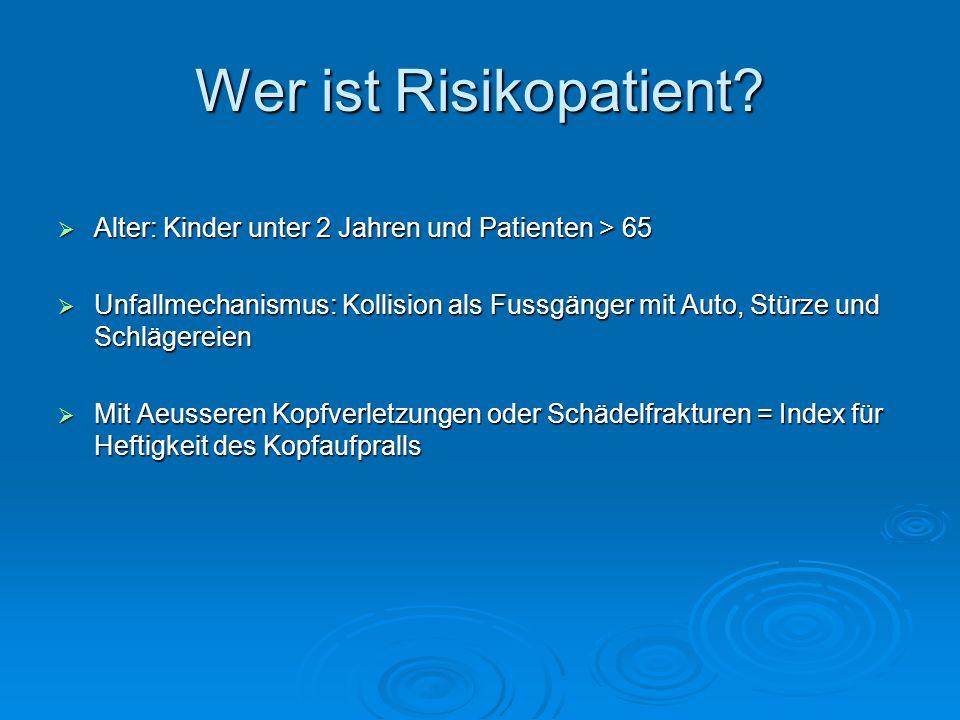 Wer ist Risikopatient Alter: Kinder unter 2 Jahren und Patienten > 65.
