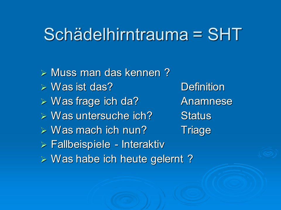 Schädelhirntrauma = SHT