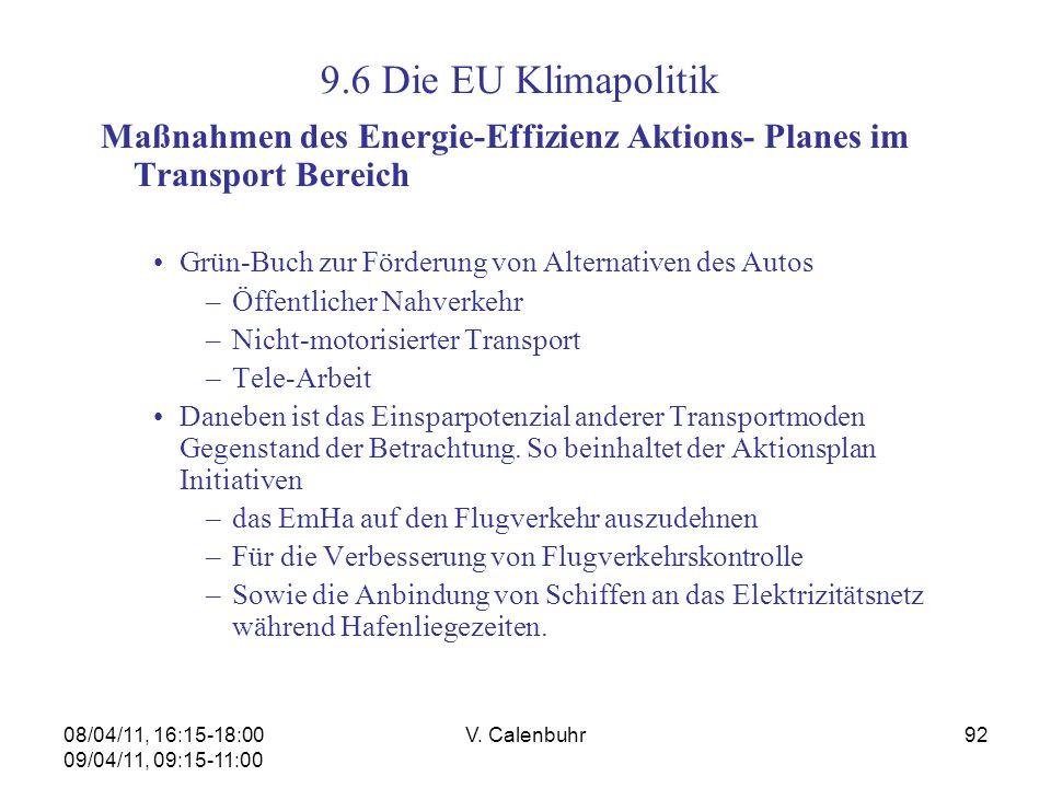 9.6 Die EU Klimapolitik Maßnahmen des Energie-Effizienz Aktions- Planes im Transport Bereich. Grün-Buch zur Förderung von Alternativen des Autos.