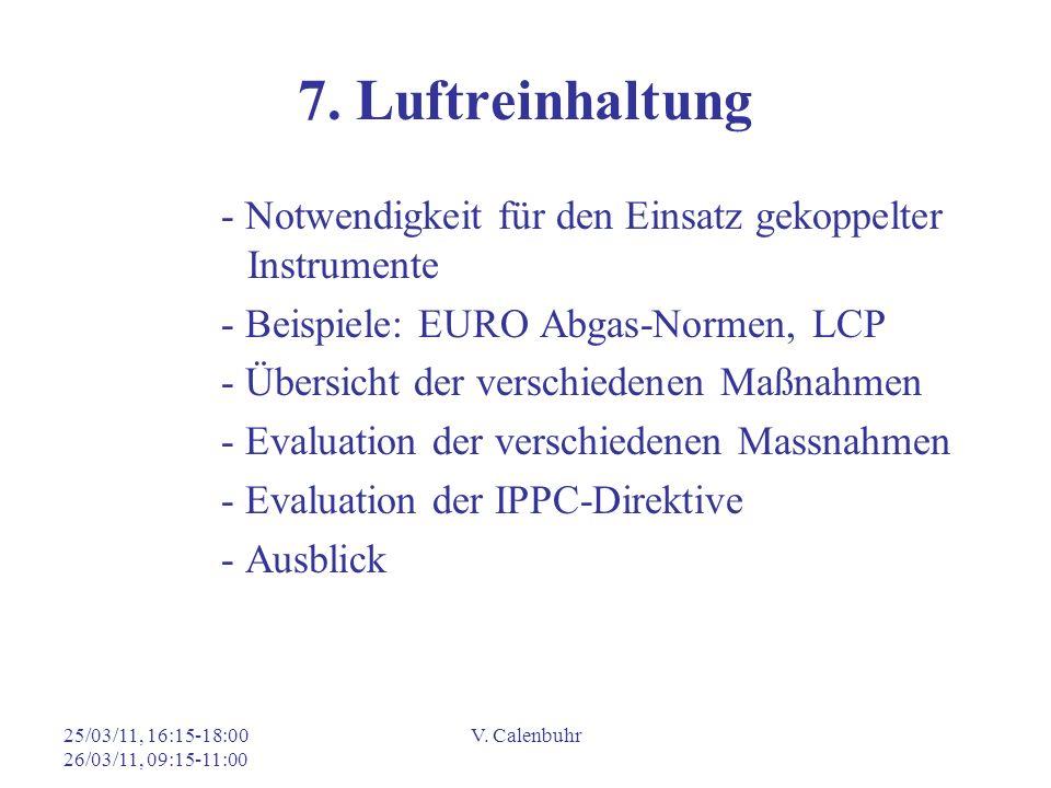 7. Luftreinhaltung - Notwendigkeit für den Einsatz gekoppelter Instrumente. - Beispiele: EURO Abgas-Normen, LCP.