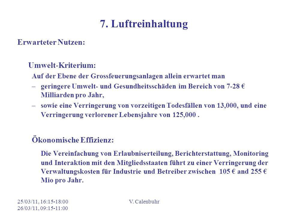 7. Luftreinhaltung Erwarteter Nutzen: Umwelt-Kriterium: Auf der Ebene der Grossfeuerungsanlagen allein erwartet man.