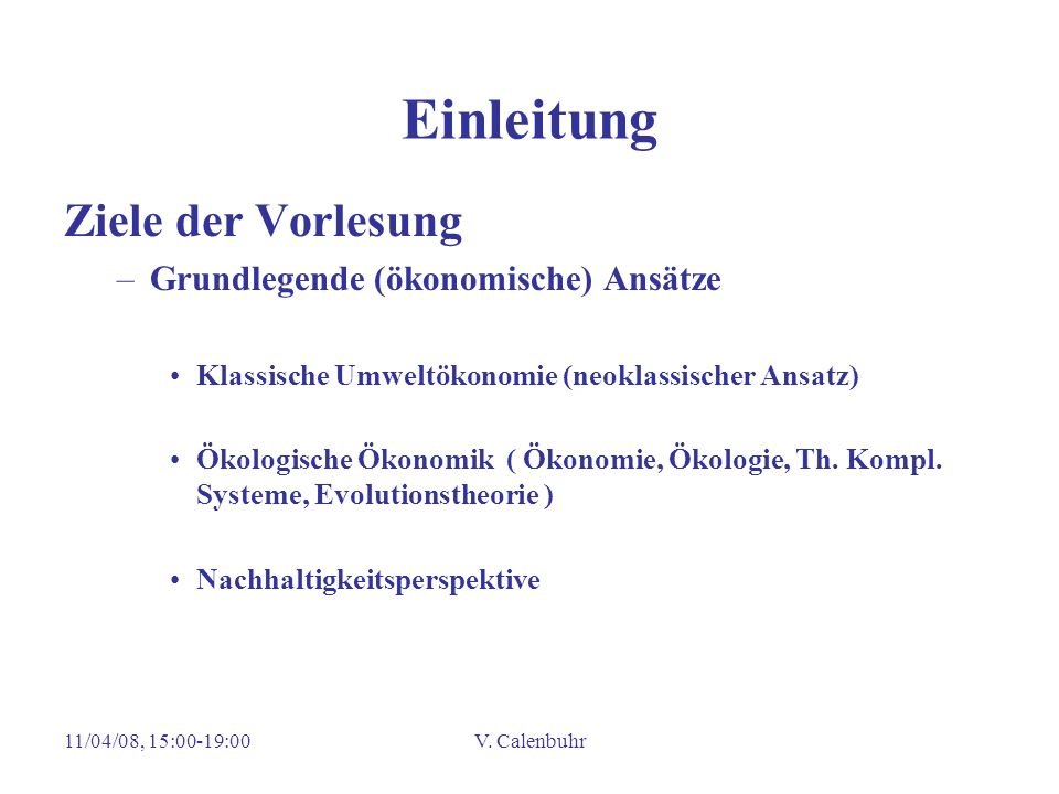 Einleitung Ziele der Vorlesung Grundlegende (ökonomische) Ansätze