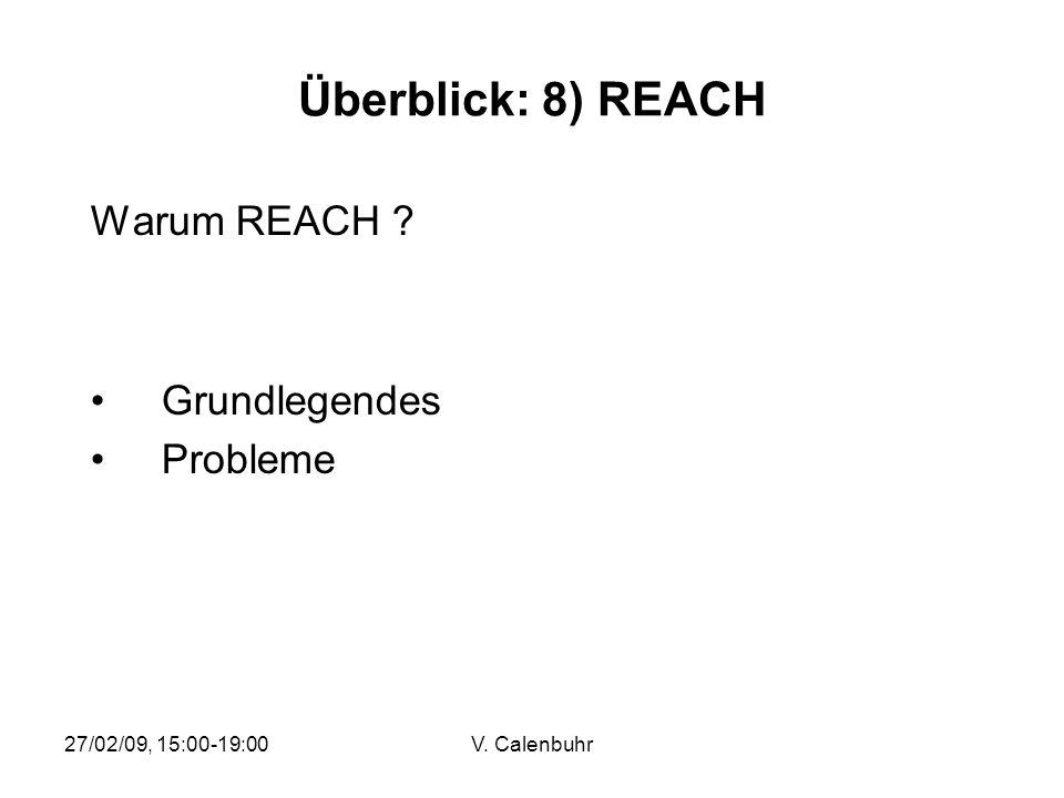 Überblick: 8) REACH Warum REACH Grundlegendes Probleme