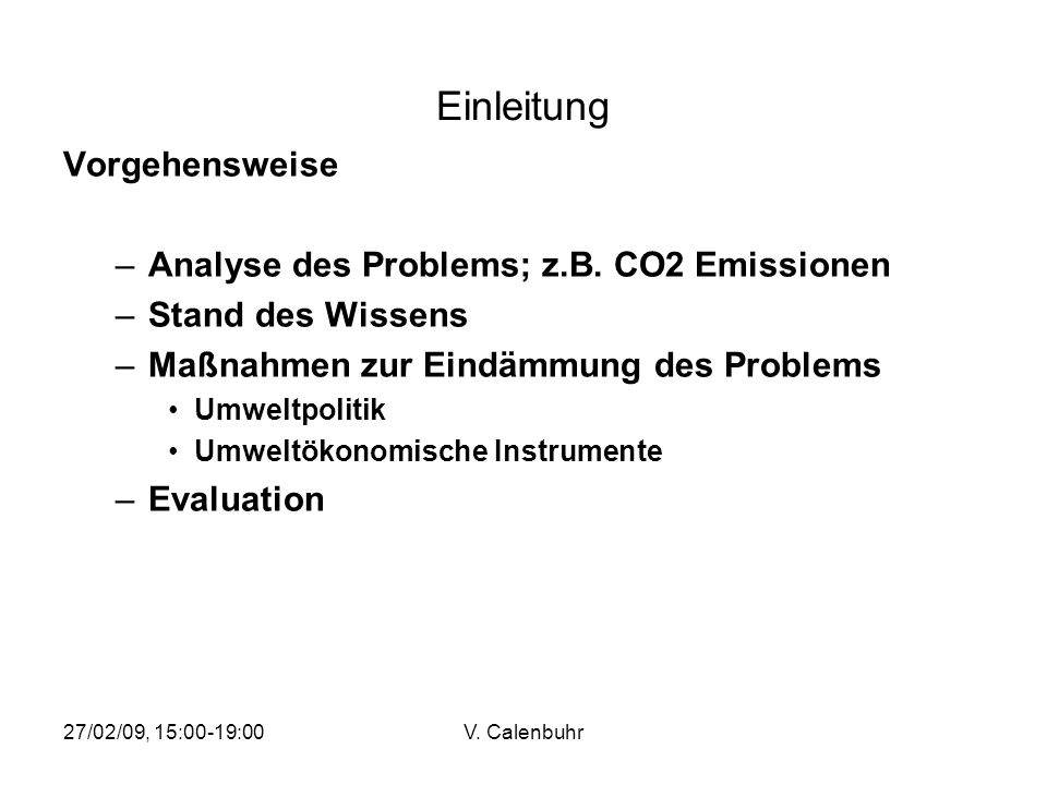Einleitung Vorgehensweise Analyse des Problems; z.B. CO2 Emissionen