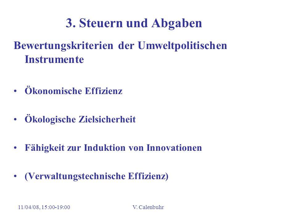 3. Steuern und Abgaben Bewertungskriterien der Umweltpolitischen Instrumente. Ökonomische Effizienz.