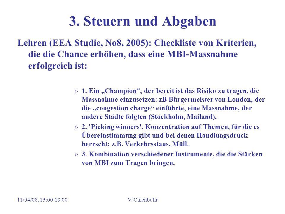 3. Steuern und Abgaben Lehren (EEA Studie, No8, 2005): Checkliste von Kriterien, die die Chance erhöhen, dass eine MBI-Massnahme erfolgreich ist: