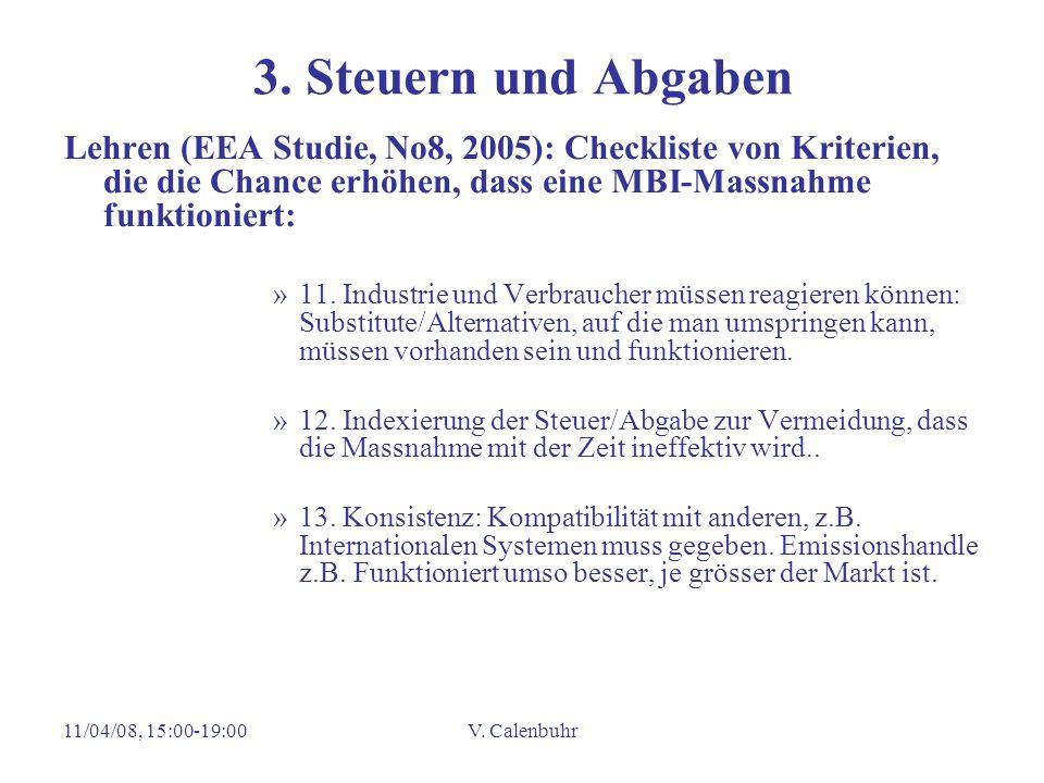 3. Steuern und Abgaben Lehren (EEA Studie, No8, 2005): Checkliste von Kriterien, die die Chance erhöhen, dass eine MBI-Massnahme funktioniert: