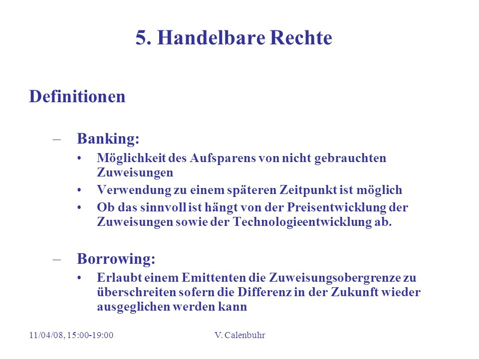 5. Handelbare Rechte Definitionen Banking: Borrowing: