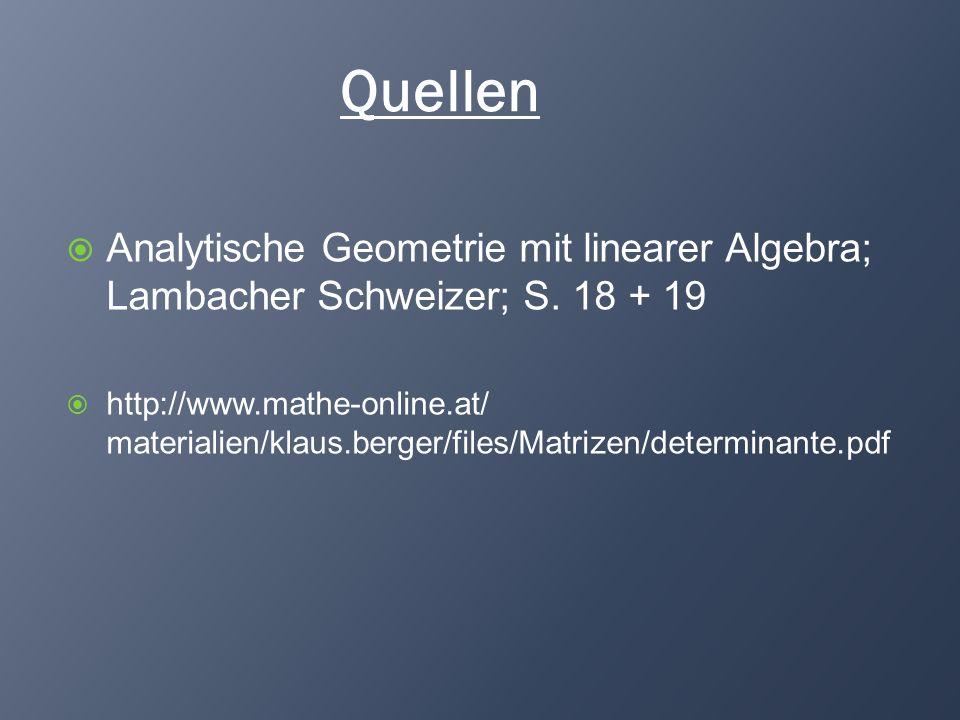 Quellen Analytische Geometrie mit linearer Algebra; Lambacher Schweizer; S. 18 + 19.