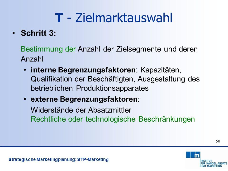 T - Zielmarktauswahl Schritt 3: Bestimmung der Anzahl der Zielsegmente und deren Anzahl.