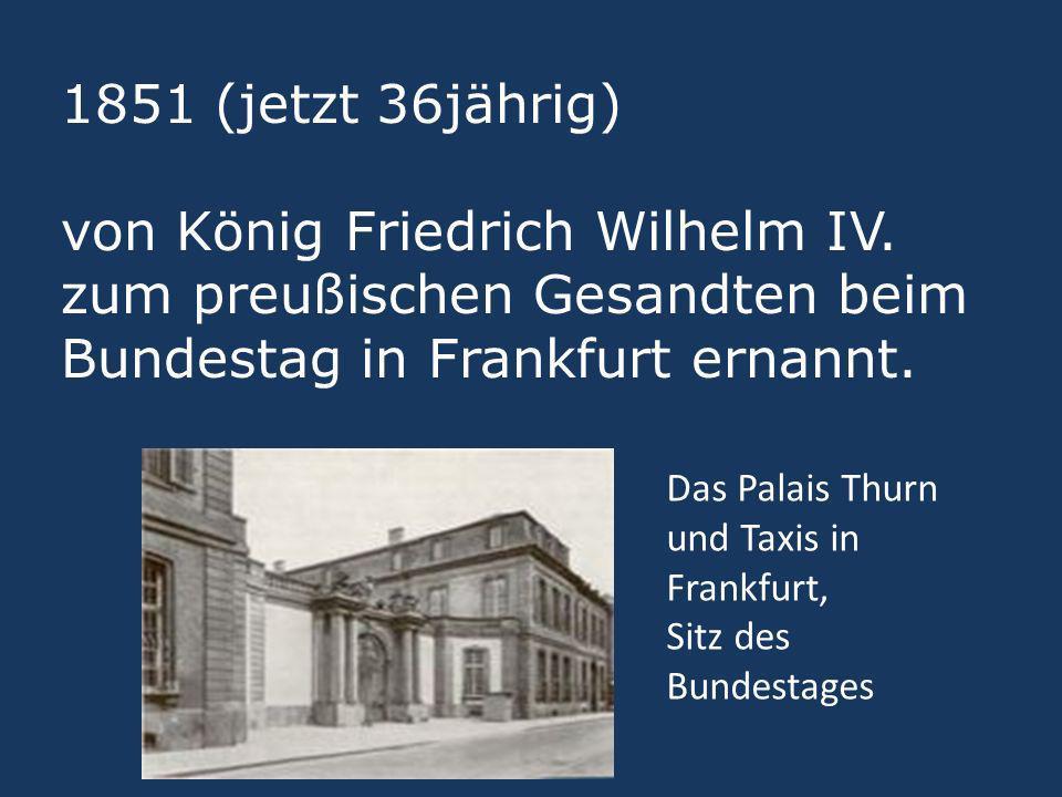 1851 (jetzt 36jährig) von König Friedrich Wilhelm IV