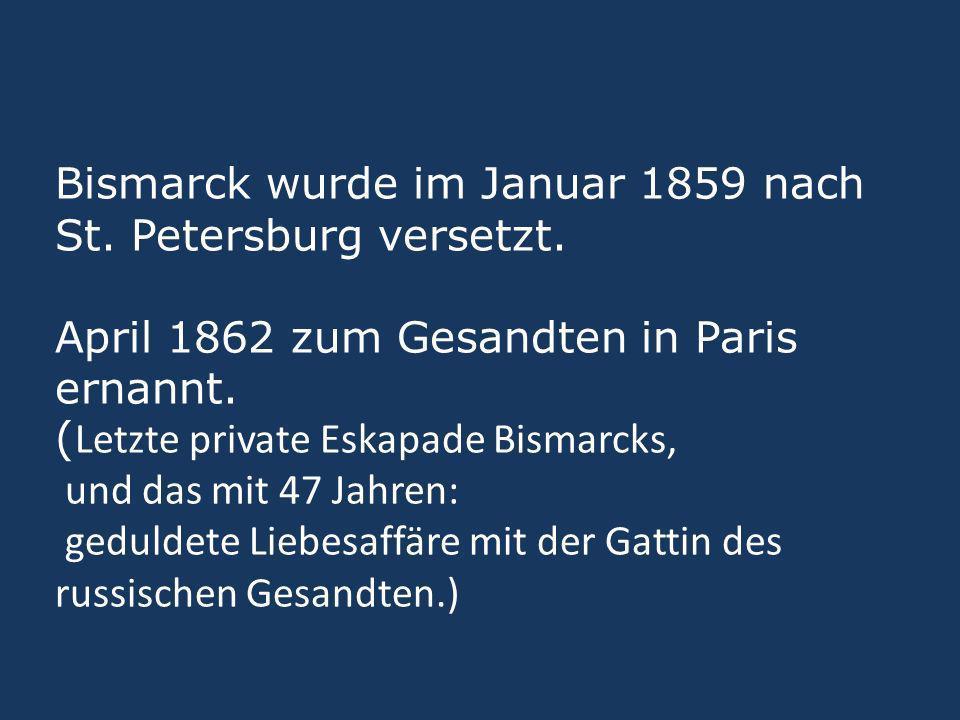 Bismarck wurde im Januar 1859 nach St. Petersburg versetzt
