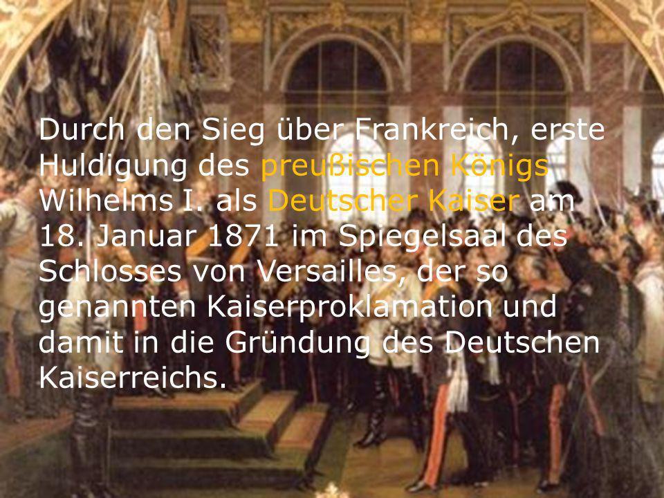 Durch den Sieg über Frankreich, erste Huldigung des preußischen Königs Wilhelms I.