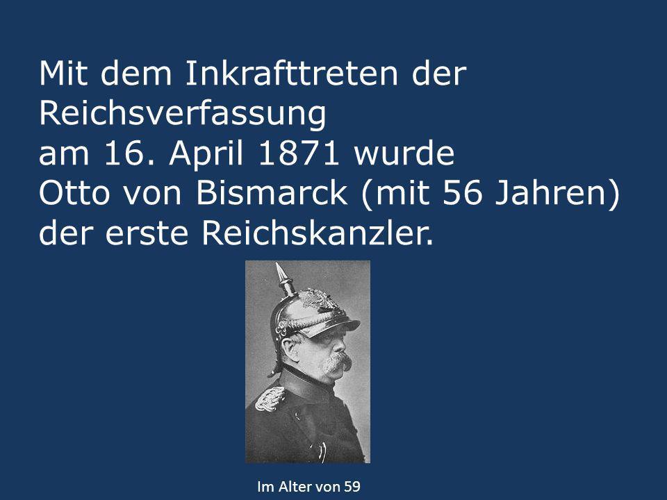Mit dem Inkrafttreten der Reichsverfassung am 16