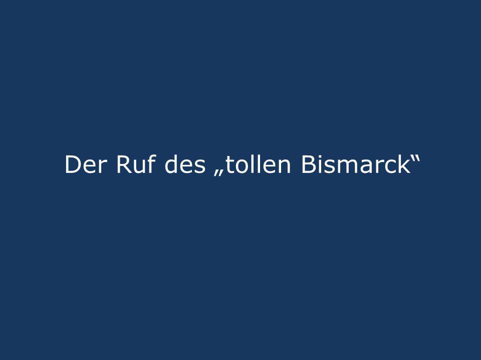 """Der Ruf des """"tollen Bismarck"""