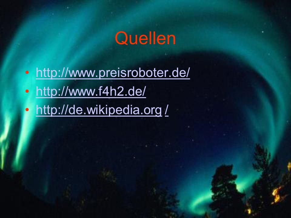 Quellen http://www.preisroboter.de/ http://www.f4h2.de/