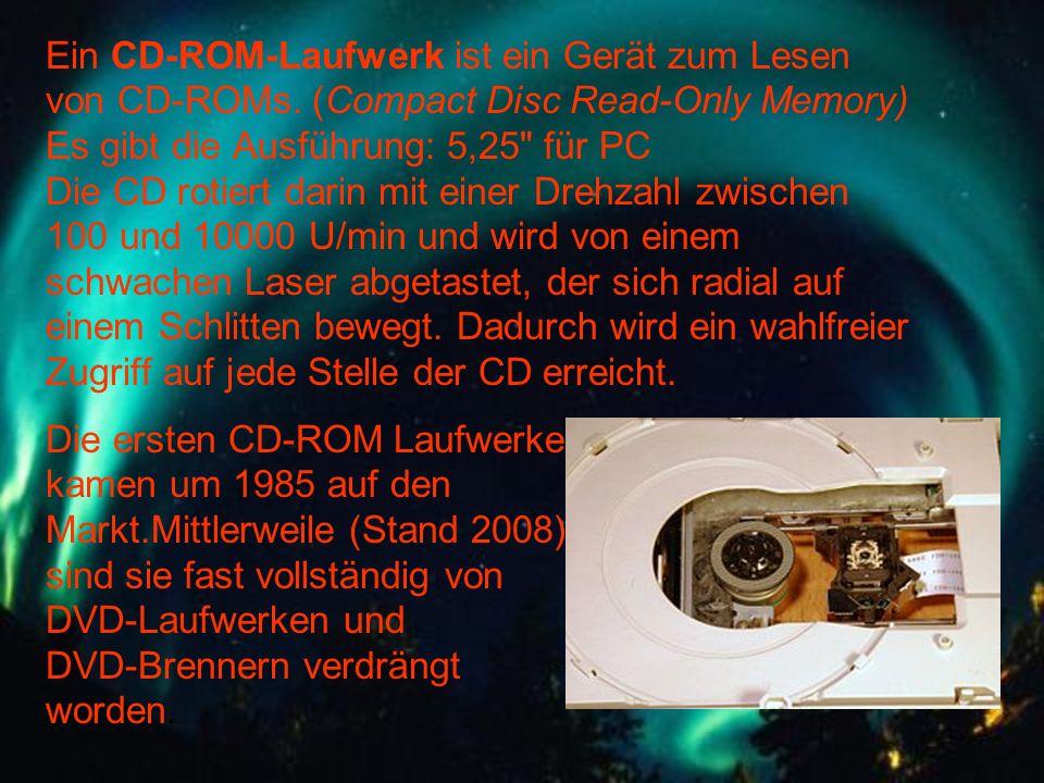 Ein CD-ROM-Laufwerk ist ein Gerät zum Lesen