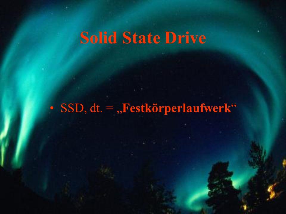 "SSD, dt. = ""Festkörperlaufwerk"