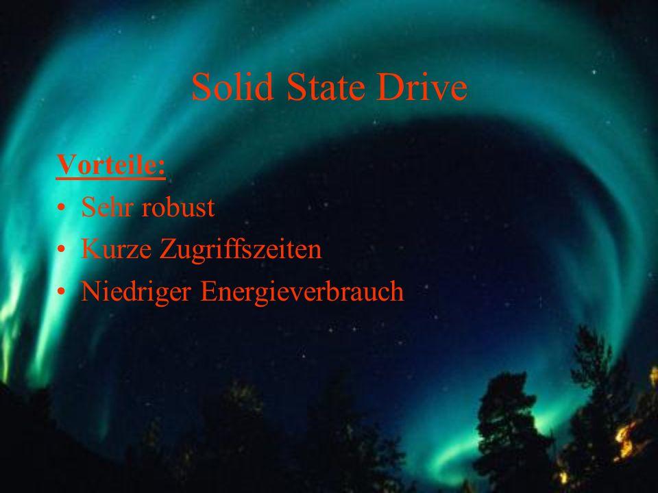 Solid State Drive Vorteile: Sehr robust Kurze Zugriffszeiten