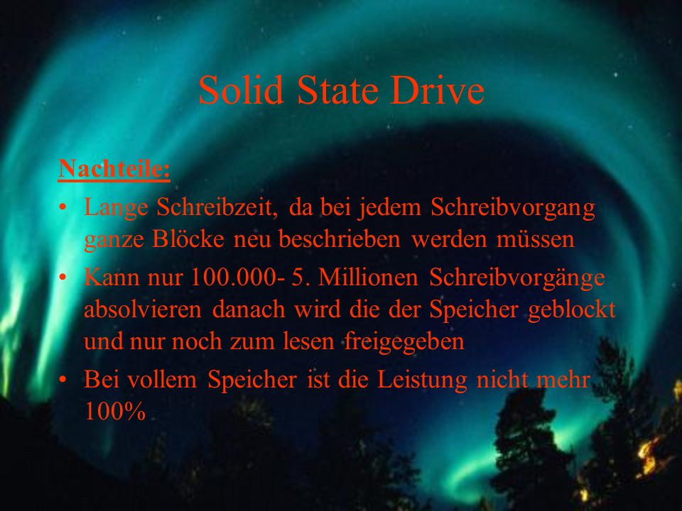 Solid State Drive Nachteile: