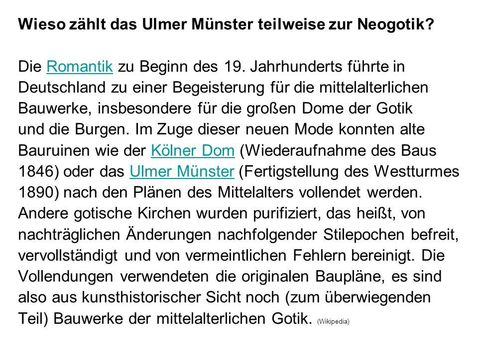 Wieso zählt das Ulmer Münster teilweise zur Neogotik