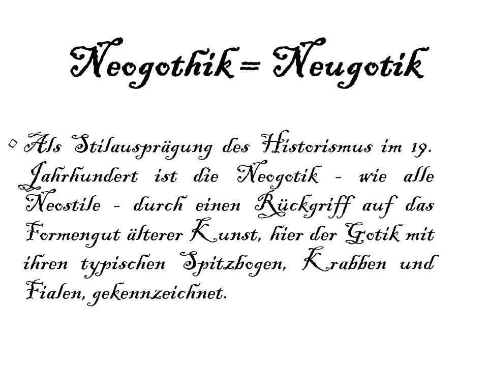 Neogothik = Neugotik
