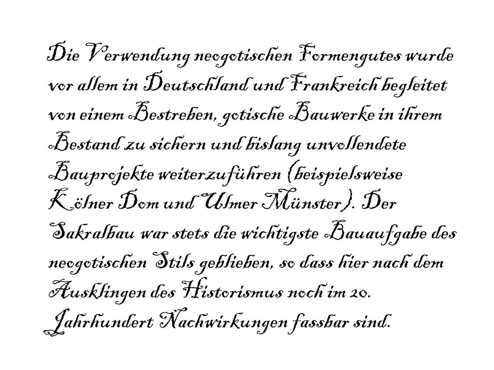 Die Verwendung neogotischen Formengutes wurde vor allem in Deutschland und Frankreich begleitet von einem Bestreben, gotische Bauwerke in ihrem Bestand zu sichern und bislang unvollendete Bauprojekte weiterzuführen (beispielsweise Kölner Dom und Ulmer Münster).