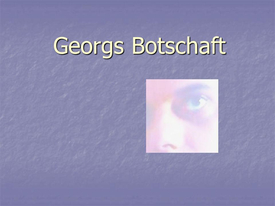 Georgs Botschaft