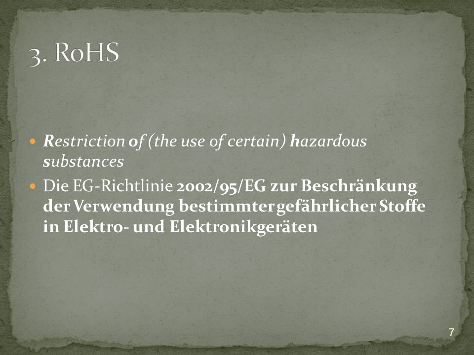 3. RoHS Restriction of (the use of certain) hazardous substances