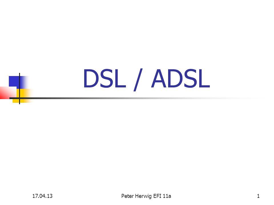 Herwig Peter 17.04.13 DSL / ADSL 17.04.13 Peter Herwig EFI 11a EFI 11a