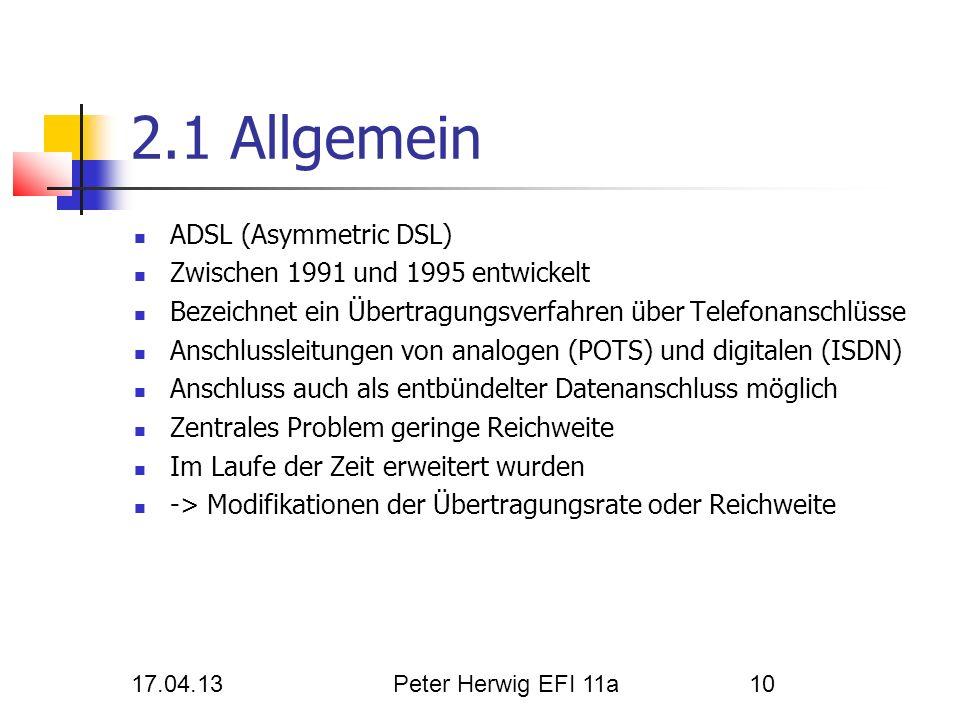 2.1 Allgemein ADSL (Asymmetric DSL) Zwischen 1991 und 1995 entwickelt
